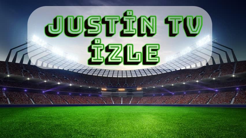 Justin Tv İzle