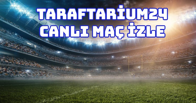 Taraftarium24 Canlı Maç İzle 2020